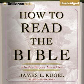 How to Read the Bible, James L. Kugel