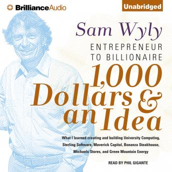 Download 1,000 Dollars & an Idea by Sam Wyly