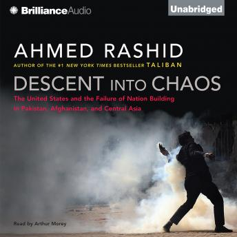 Descent into Chaos, Ahmed Rashid