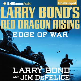 Larry Bond's Red Dragon Rising: Edge of War, Larry Bond, Jim DeFelice