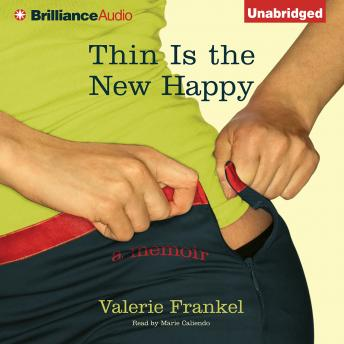 Thin Is the New Happy, Valerie Frankel