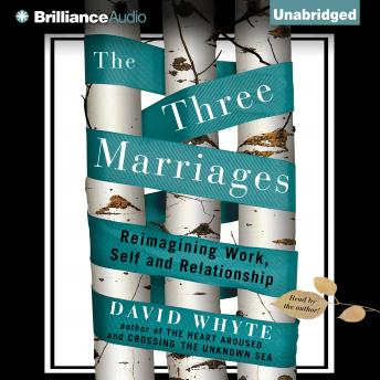Three Marriages, David Whyte