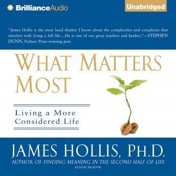 Download What Matters Most:  Living a More Considered Life by James Hollis