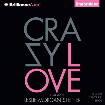 Crazy Love, Leslie Morgan Steiner