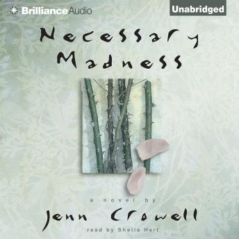 Necessary Madness, Jenn Crowell