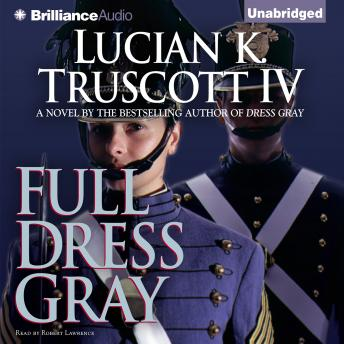 Full Dress Gray, Lucian K. Truscott IV