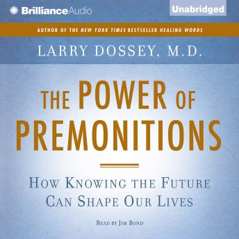 Power of Premonitions, Larry Dossey