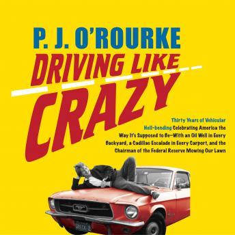 Driving Like Crazy, P.J. O'Rourke