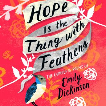 Hope Is the Thing with Feathers, Emily Dickinson