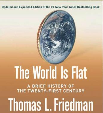 World Is Flat [Updated and Expanded]: A Brief History of the Twenty-first Century, Thomas L. Friedman