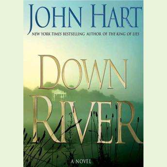 Down River: A Novel, John Hart