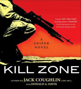 Kill Zone: A Sniper Novel, Audio book by Donald A. Davis, Sgt. Jack Coughlin