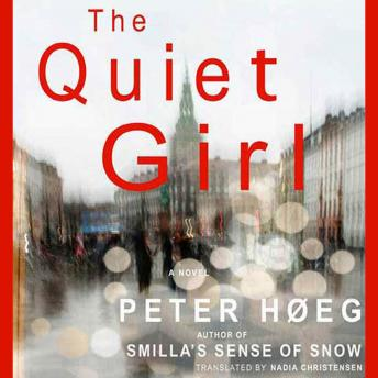 Quiet Girl: A Novel, Peter Høeg