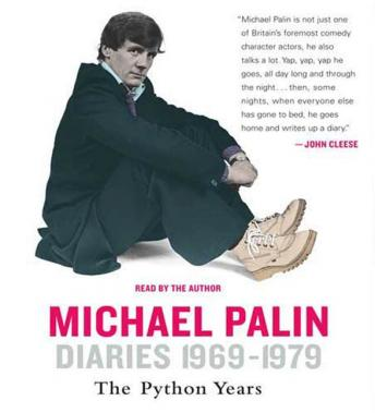 Diaries 1969-1979: The Python Years, Michael Palin