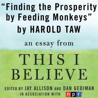 Finding Prosperity By Feeding Monkeys: A 'This I Believe' Essay sample.