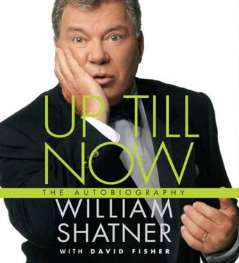 Up Till Now: The Autobiography, David Fisher, William Shatner