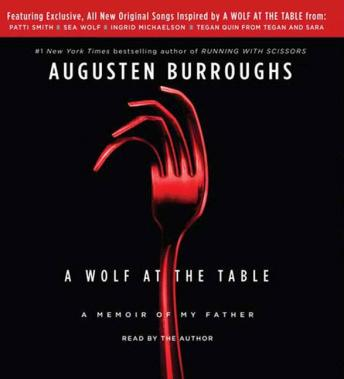 Wolf at the Table: A Memoir of My Father, Augusten Burroughs