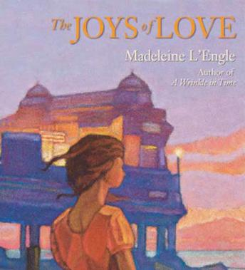 Joys of Love, Madeleine L'Engle