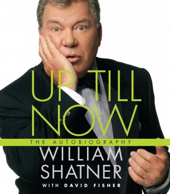 Download Up Till Now: The Autobiography by William Shatner, David Fisher