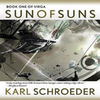 Sun of Suns: Book One of Virga, Karl Schroeder