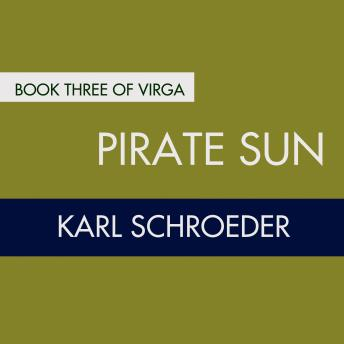 Pirate Sun, Karl Schroeder