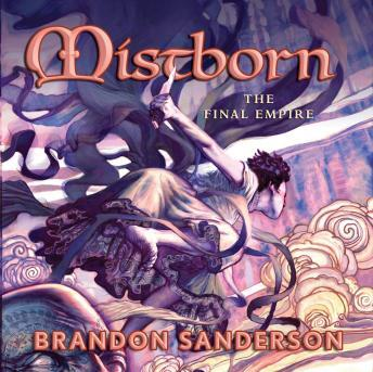 Mistborn: The Final Empire, Audio book by Brandon Sanderson
