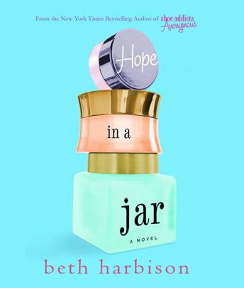 Hope in a Jar: A Novel, Beth Harbison