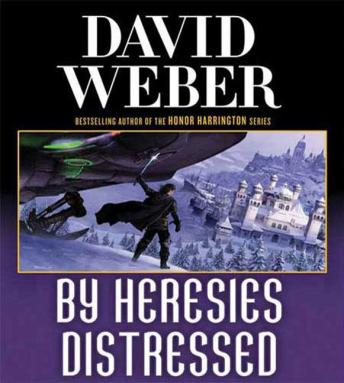 By Heresies Distressed: A Novel in the Safehold Series (#3), David Weber