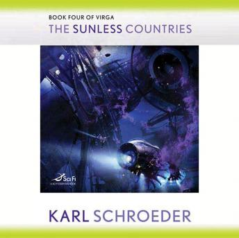 Sunless Countries: Book Four of Virga, Karl Schroeder