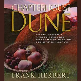 Chapterhouse Dune: Book Six in the Dune Chronicles, Frank Herbert