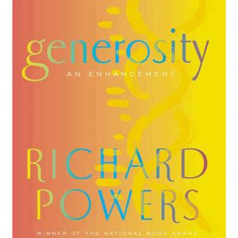 Generosity: An Enhancement, Richard Powers