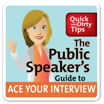 Download Public Speaker's Guide to Ace Your Interview: 6 Steps to Get the Job You Want by Lisa B. Marshall
