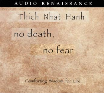 No Death, No Fear: Comforting Wisdom for Life, Thich Nhat Hanh