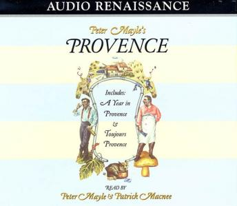 Peter Mayle's Provence: Includes A Year In Provence and Toujours Provence, Peter Mayle