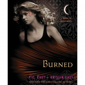 Burned: A House of Night Novel, P. C. Cast, Kristin Cast