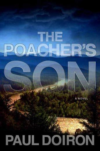 Poacher's Son: A Novel, Paul Doiron