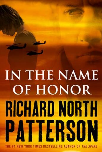 In the Name of Honor: A Thriller, Richard North Patterson