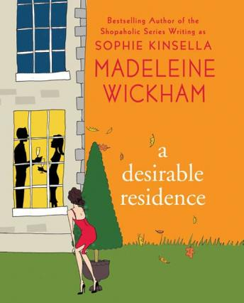 Desirable Residence: A Novel of Love and Real Estate, Madeleine Wickham