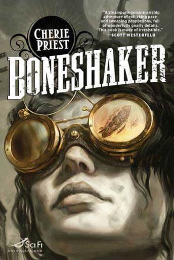 Boneshaker: A Novel of the Clockwork Century