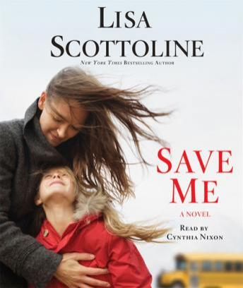 Save Me: A Novel, Lisa Scottoline