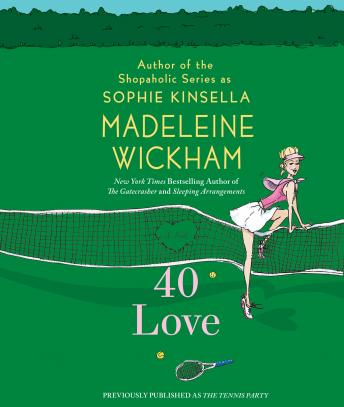 40 Love: A Novel, Madeleine Wickham