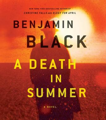 Death in Summer: A Novel, Benjamin Black