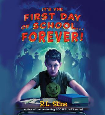 It's the First Day of School...Forever, R. L. Stine