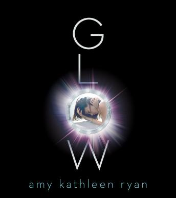 Glow: Book One of the Sky Chasers, Amy Kathleen Ryan