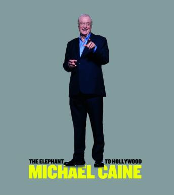Elephant to Hollywood, Michael Caine