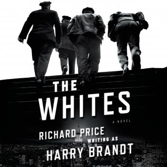 Whites: A Novel, Harry Brandt, Richard Price