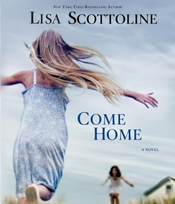 Come Home: A Novel