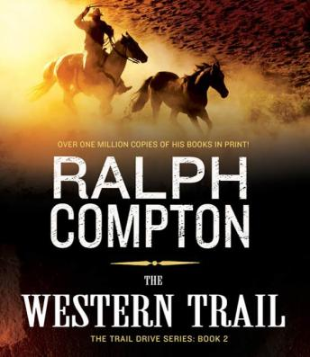 Western Trail: The Trail Drive, Book 2, Ralph Compton
