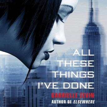 All These Things I've Done: A Novel