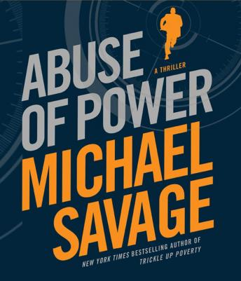 Download Abuse of Power: A Thriller by Michael Savage